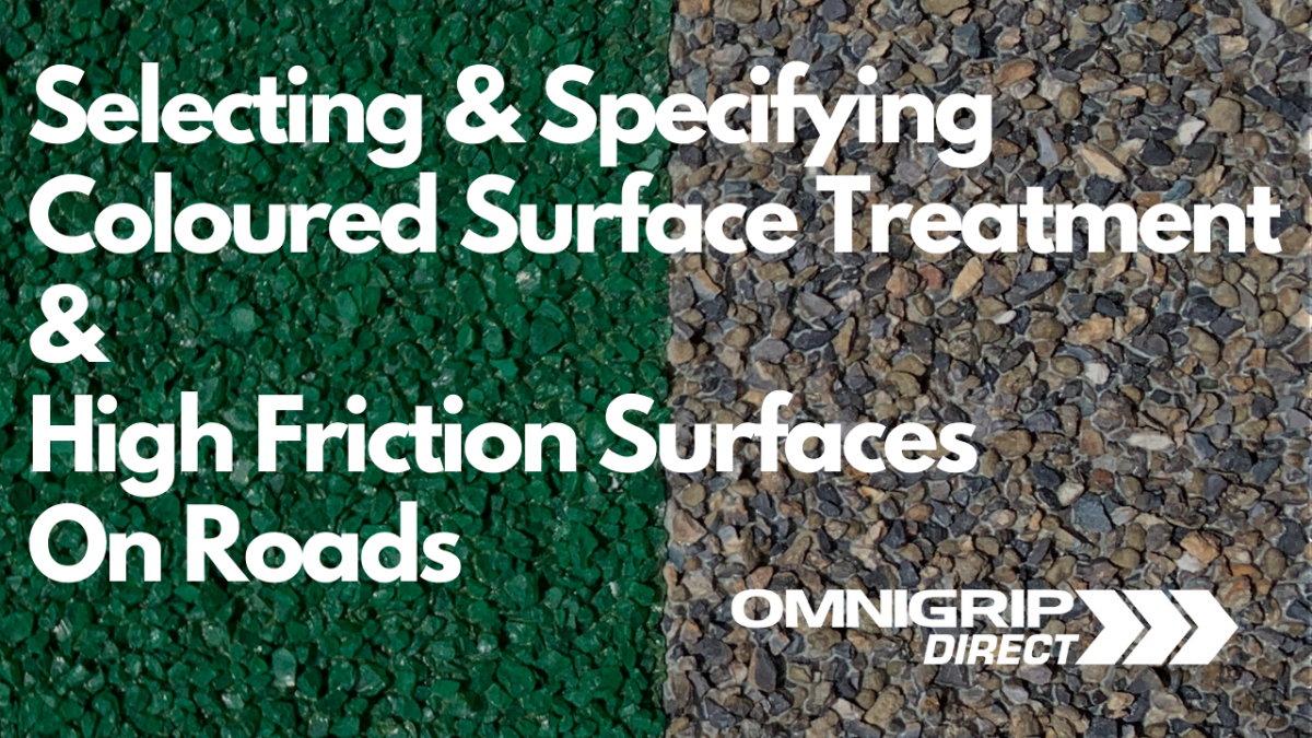 Selecting & Specifying Coloured Surface Treatment & High Friction Surfaces on Roads